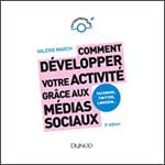 Comment développer votre activité grâce aux médias sociaux - Facebook, Twitter, LinkedIn, Instagram