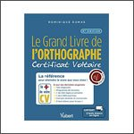 Grand Livre de l'Orthographe - Certificat Voltaire