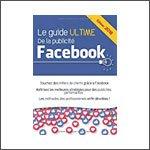 Le guide ultime de la publicité Facebook