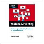 YouTube Marketing : Vidéos en Ligne et Stratégies de Contenus